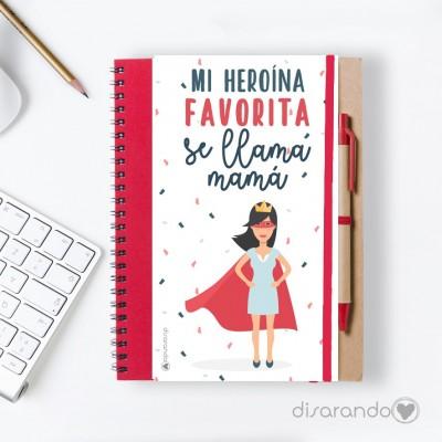 "Libreta ""Mi heroína favorita se llama mamá"""