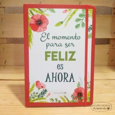 Libreta El momento para ser feliz es ahora