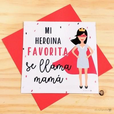 Tarjeta Mi heroina favorita se llama mamá