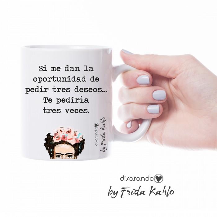 "Taza Frida Khalo ""Si me dan la oportunidad de pedir tres deseos..."""