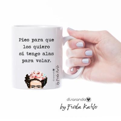 """Taza Frida Khalo """"Pies para que los quiero..."""""""
