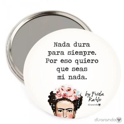 """Espejo Frida Kahlo """"Nada dura para siempre. Por eso quiero que seas mi nada."""""""