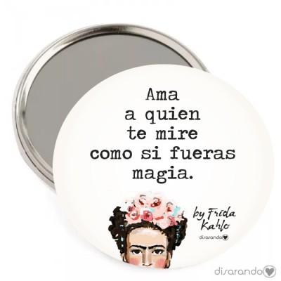 """Espejo Frida Kahlo """"Ama a quien te mire como si fueras magia"""""""