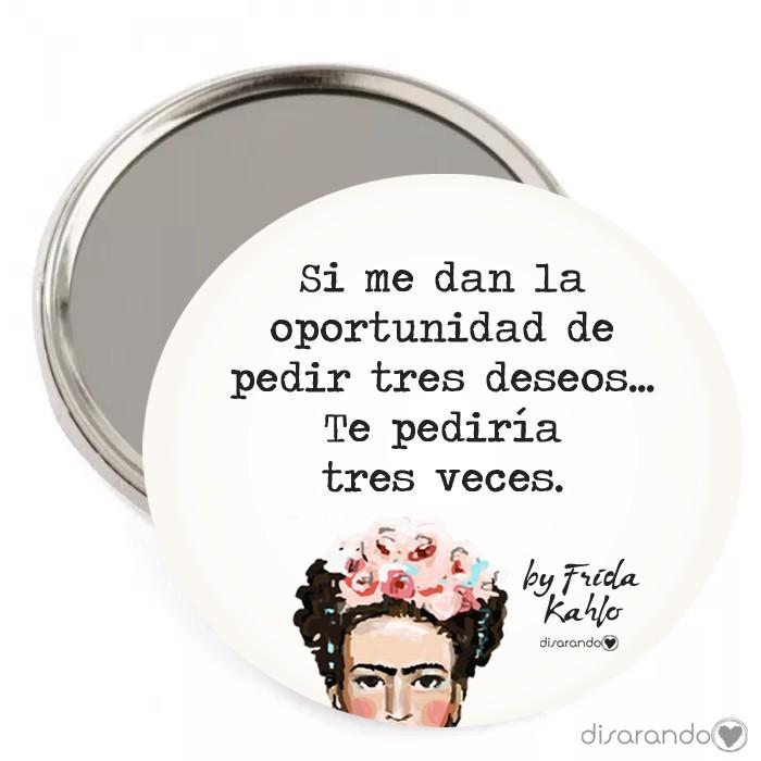 """Espejo Frida Kahlo """"Si me dan la oportunidad de pedir tres deseos... Te pediría tres veces."""""""