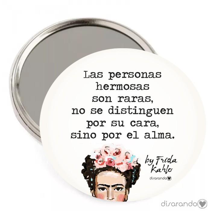 """Espejo Frida Kahlo """"Las personas hermosas son raras, no se distinguen por su cara, sino por el alma."""""""