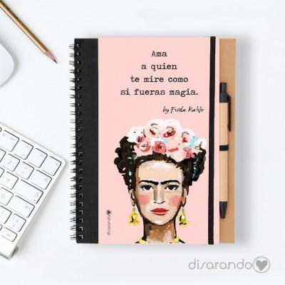"Libreta Frida Khalo ""Ama a quien te mire como si fueras magia."""