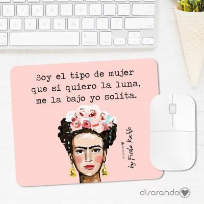 """Alfombrilla Frida Kahlo """"Soy el tipo de mujer que si quiero la luna me la bajo yo solita"""""""