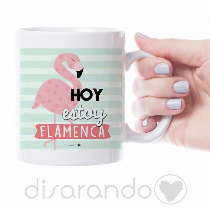 "Taza ""Hoy estoy flamenca"""