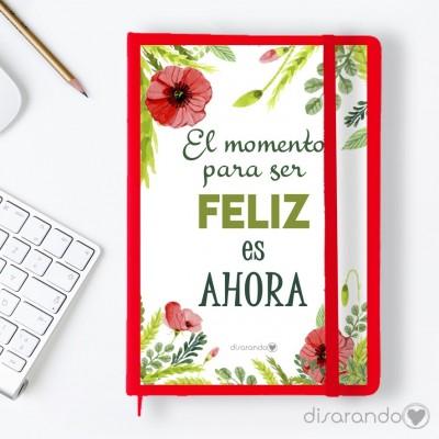 """Libreta """"El momento para ser feliz es ahora"""""""