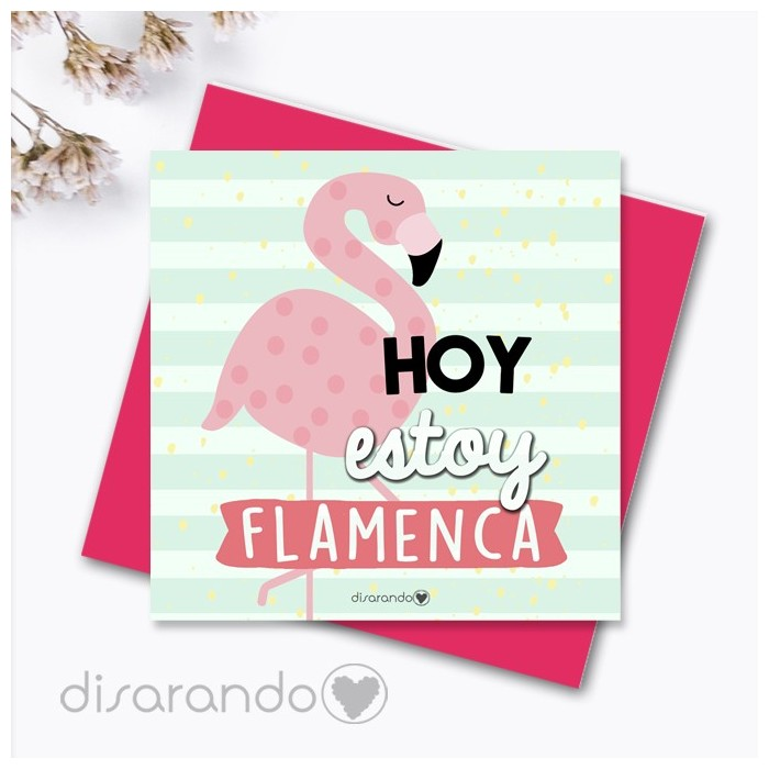 "Tarjeta ""Hoy estoy flamenca"""