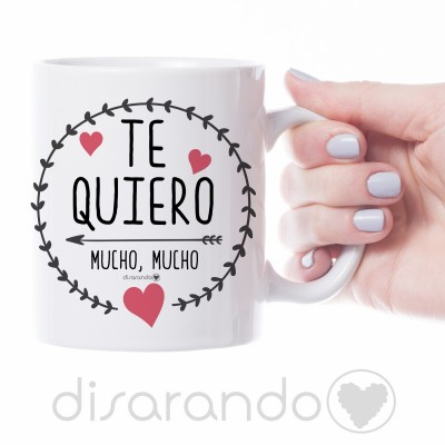 "Taza ""Te Quiero Mucho, Mucho"""