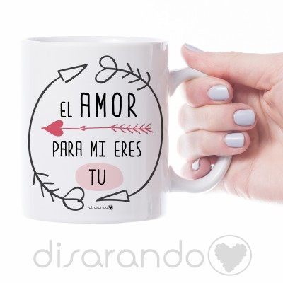Taza El Amor para mi eres Tú