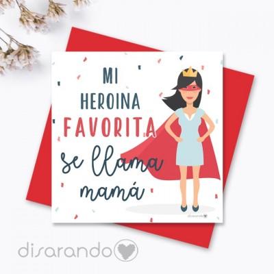 "Tarjeta ""Mi heroina favorita se llama mamá"""