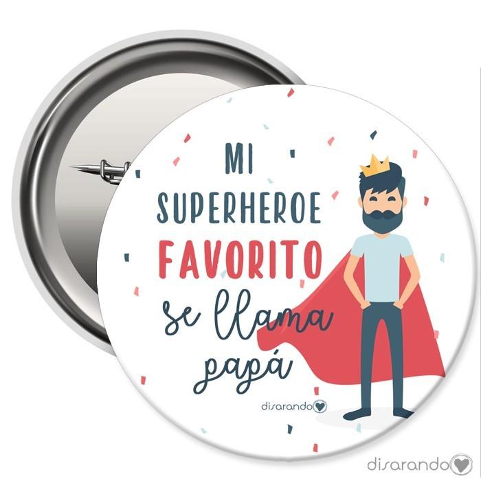 "Chapa ""Mi superhéroe favorito se llama papá"""