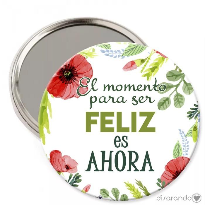 """Espejo """"El momento para ser feliz es ahora"""""""