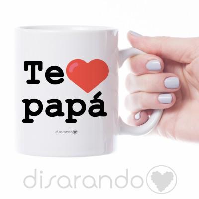 "Taza ""Te Quiero Papá"""