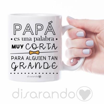 """Taza """"Papá es una palabra.... """""""