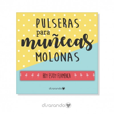 "Pulsera mensaje ""Hoy estoy flamenca"""