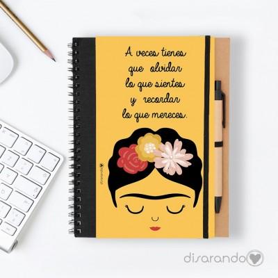 """Libreta Frida Khalo """"A veces tienes que olvidar lo que sientes y recordar lo que mereces"""""""