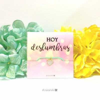 "Pulsera ""Hoy deslumbras"""
