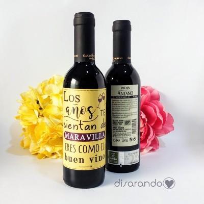 """Botella Rioja """"Los años te sientan de maravilla... """""""
