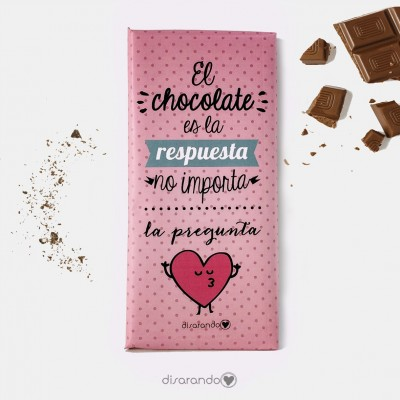 """Tableta Chocolate """"El chocolate es la respuesta, no importa la pregunta"""""""