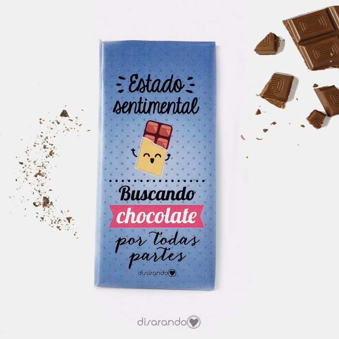 """Tableta Chocolate """"Estado sentimental: buscando chocolate por todas partes"""""""